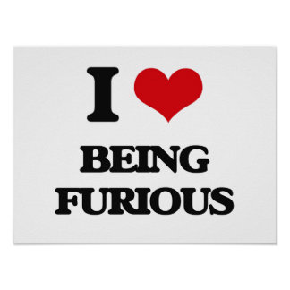 I Love Being Furious Poster