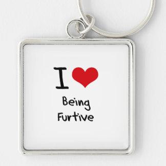 I Love Being Furtive Key Chain