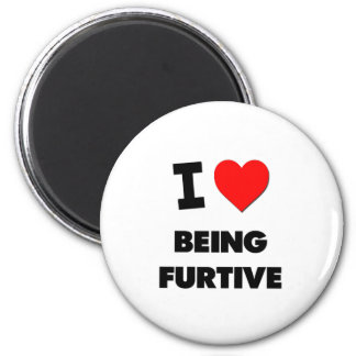 I Love Being Furtive 2 Inch Round Magnet
