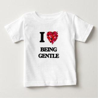 I Love Being Gentle Tee Shirts