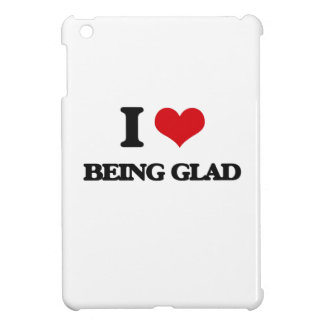 I Love Being Glad Cover For The iPad Mini