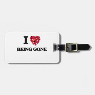 I Love Being Gone Travel Bag Tag
