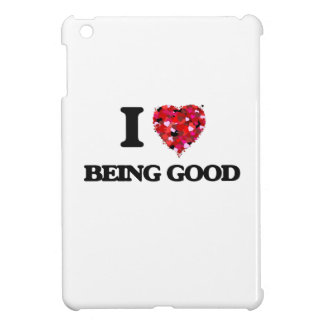 I Love Being Good Cover For The iPad Mini