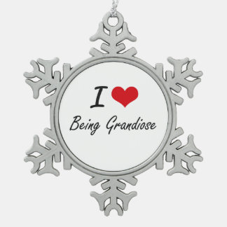 I Love Being Grandiose Artistic Design Snowflake Pewter Christmas Ornament