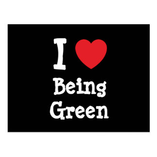 I love Being Green heart custom personalized Postcard