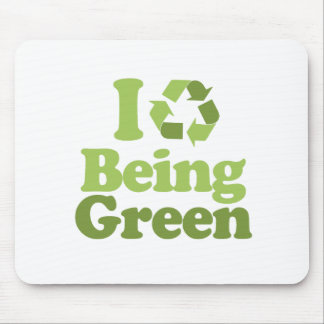 I LOVE BEING GREEN MOUSE PAD