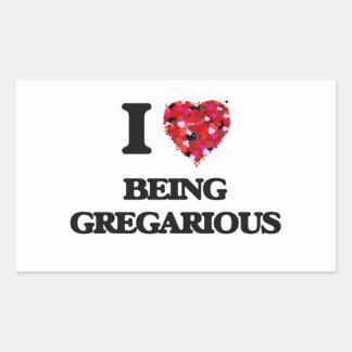 I Love Being Gregarious Rectangular Sticker