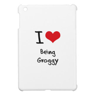 I Love Being Groggy iPad Mini Case