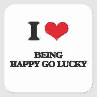 I Love Being Happy-Go-Lucky Square Sticker
