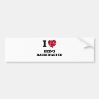 I Love Being Hardhearted Car Bumper Sticker