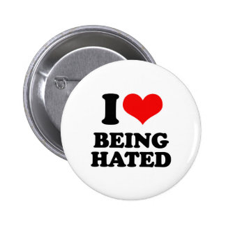 I Love Being Hated 2 Inch Round Button