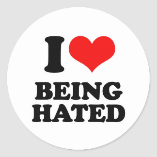 I Love Being Hated Classic Round Sticker
