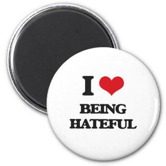 I Love Being Hateful Fridge Magnet