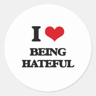 I Love Being Hateful Round Sticker