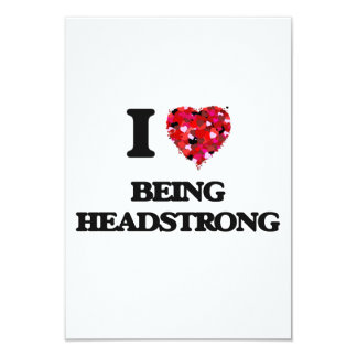I Love Being Headstrong 3.5x5 Paper Invitation Card