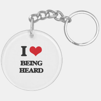 I Love Being Heard Double-Sided Round Acrylic Keychain
