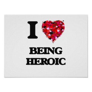 I Love Being Heroic Poster