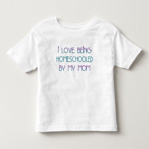 i Love being HomeSchooled T Shirt