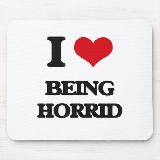 I Love Being Horrid Mousepads