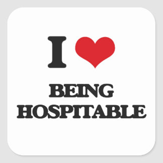 I Love Being Hospitable Square Sticker