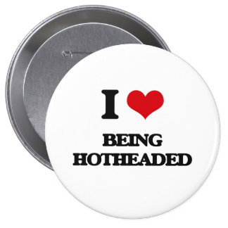 I Love Being Hotheaded Pinback Button