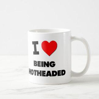 I Love Being Hotheaded Coffee Mugs