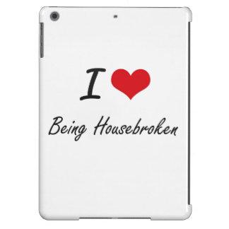 I Love Being Housebroken Artistic Design iPad Air Cases