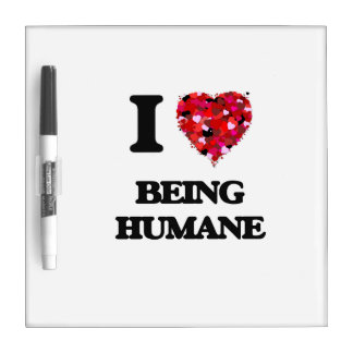 I Love Being Humane Dry Erase Boards