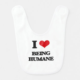 I Love Being Humane Baby Bibs