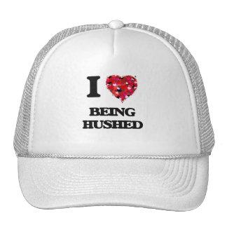 I Love Being Hushed Trucker Hat