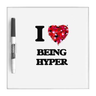 I Love Being Hyper Dry Erase Boards