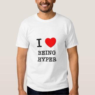 I Love Being Hyper T Shirt