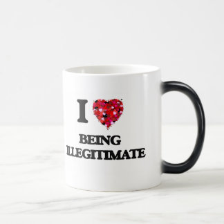 I Love Being Illegitimate 11 Oz Magic Heat Color-Changing Coffee Mug