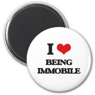 I Love Being Immobile 2 Inch Round Magnet
