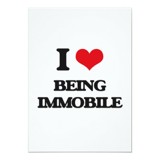 I Love Being Immobile 5x7 Paper Invitation Card