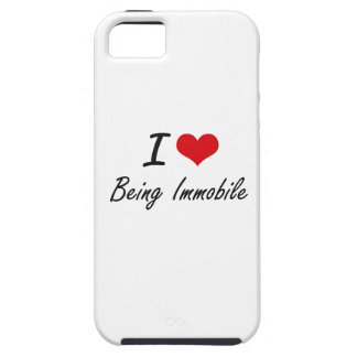 I Love Being Immobile Artistic Design iPhone 5 Cases