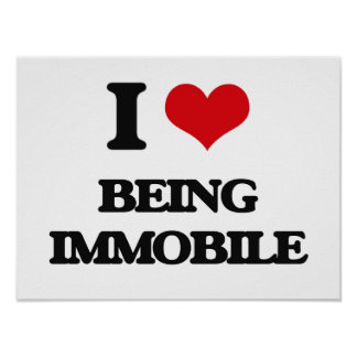I Love Being Immobile Poster