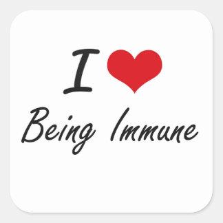 I Love Being Immune Artistic Design Square Sticker