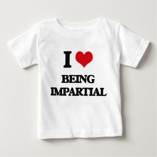 I Love Being Impartial T-shirt