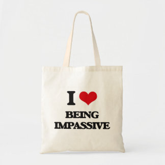 I Love Being Impassive Bags