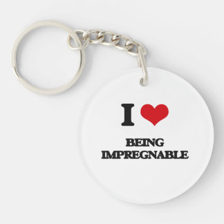 I Love Being Impregnable Single-Sided Round Acrylic Keychain