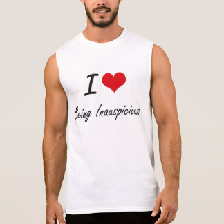 I Love Being Inauspicious Artistic Design Sleeveless T-shirts