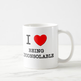 I Love Being Inconsolable Coffee Mug