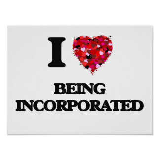 I Love Being Incorporated Poster