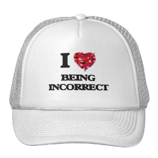 I Love Being Incorrect Trucker Hat