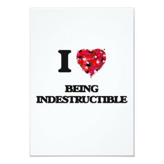 I Love Being Indestructible 3.5x5 Paper Invitation Card