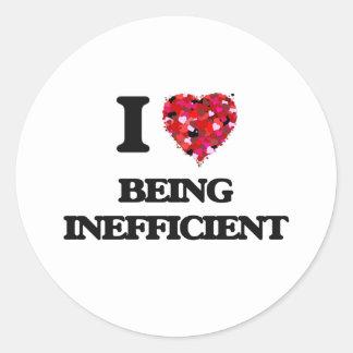 I Love Being Inefficient Classic Round Sticker