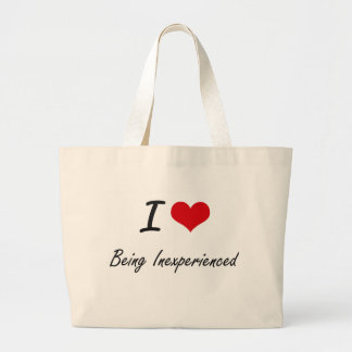 I Love Being Inexperienced Artistic Design Jumbo Tote Bag