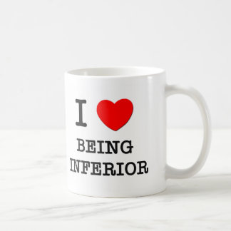 I Love Being Inferior Mug