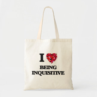 I Love Being Inquisitive Budget Tote Bag
